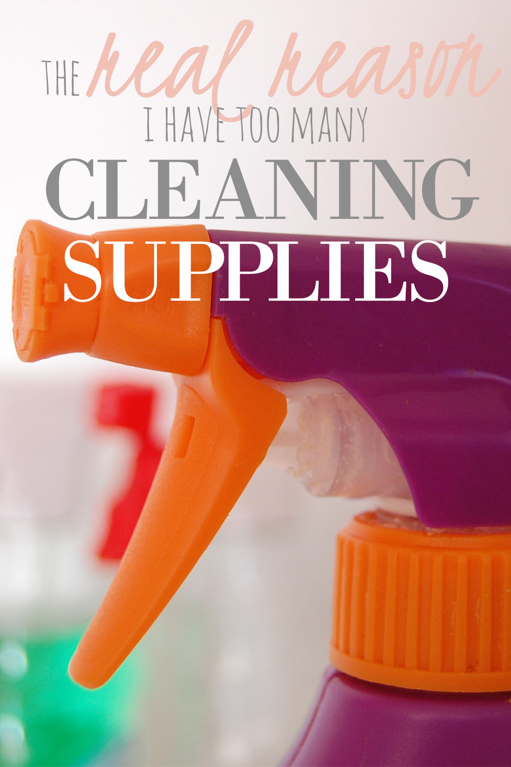 why i have so many cleaning supplies