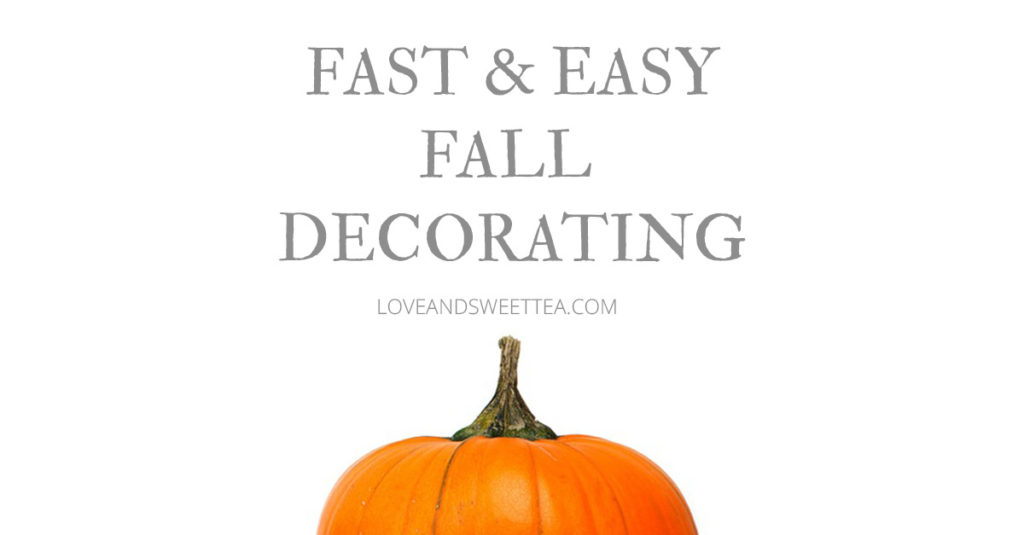 Fast & Easy Fall Decorating