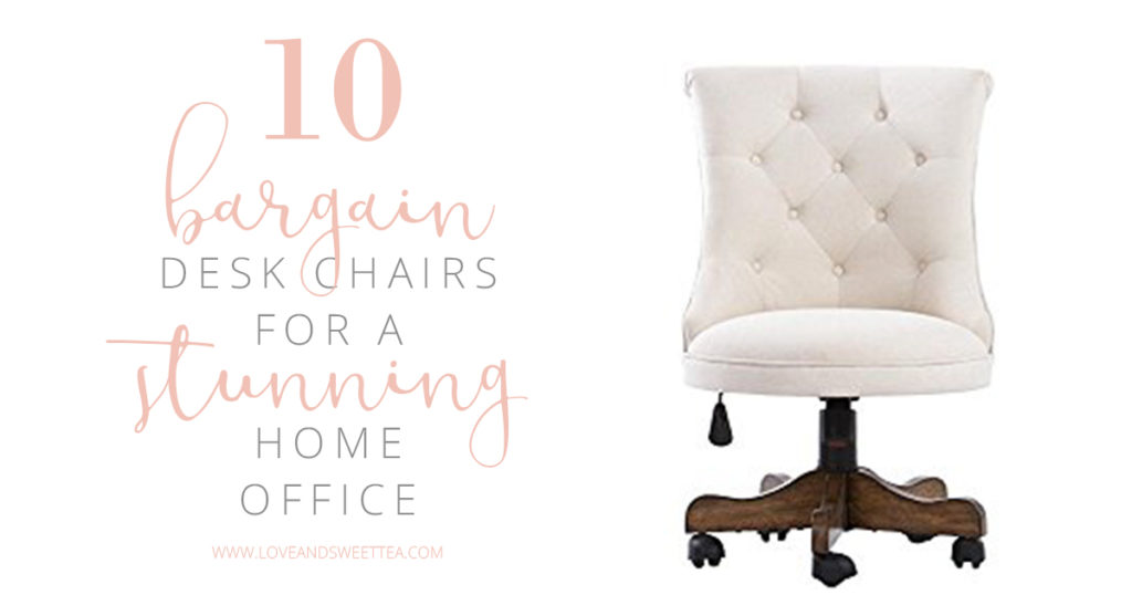 10 Bargain Desk Chair Ideas For A Stunning Home Office Love Sweet Tea