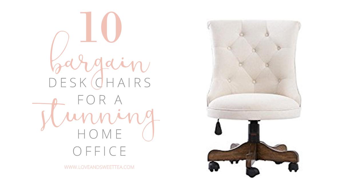 10 Bargain Desk Chair Ideas For A Stunning Home Office Love Sweet Tea